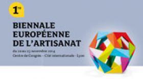 La Chambre de Métiers et de l'Artisanat organise la 1ère Biennale européenne de l'artisanat